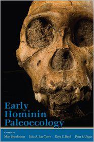 Early Hominin Paleoecology - Matt Sponheimer, Kaye E. Reed, Julia A. Lee-Thorp, Peter Ungar