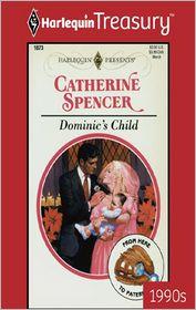 Dominic's Child - Catherine Spencer