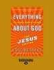 Everything You Always Wanted to Know About God - Eric Metaxas