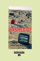 Washed Up: The Curious Journeys of Flotsam & Jetsam (Large Print 16pt)