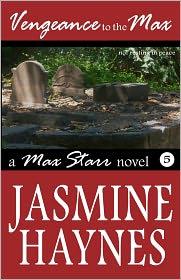 Vengeance to the Max: Max Starr Book 5 - Jasmine Haynes