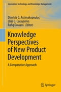 Knowledge Perspectives of New Product Development - Dimitris G Assimakopoulos, Elias G. Carayannis, Rafiq Dossani