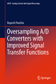 Oversampling A/D Converters with Improved Signal Transfer Functions - Bupesh Pandita