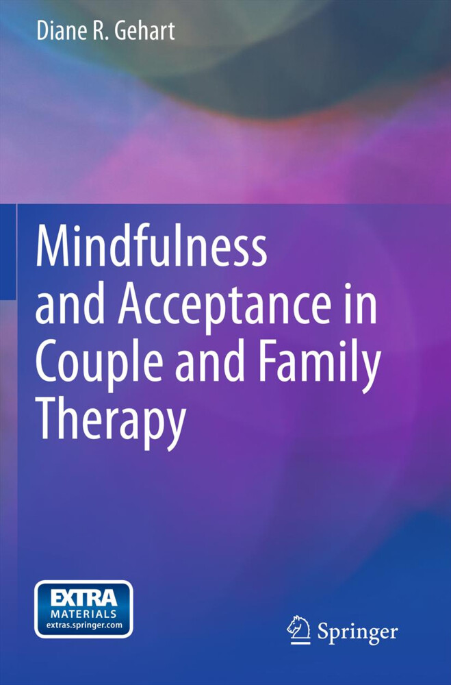 Mindfulness and Acceptance in Couple and Family Therapy als Buch von Diane R. Gehart - Diane R. Gehart