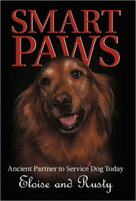 Smart Paws: Ancient Partner to Service Dog Today - Eloise and Rusty