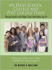 My High School, College And Post College Plans - Michael V. Mulligan