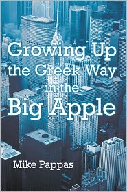 Growing Up the Greek Way in the Big Apple - Mike Pappas