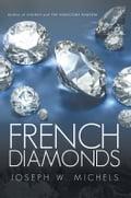 FRENCH DIAMONDS - Joseph W. Michels