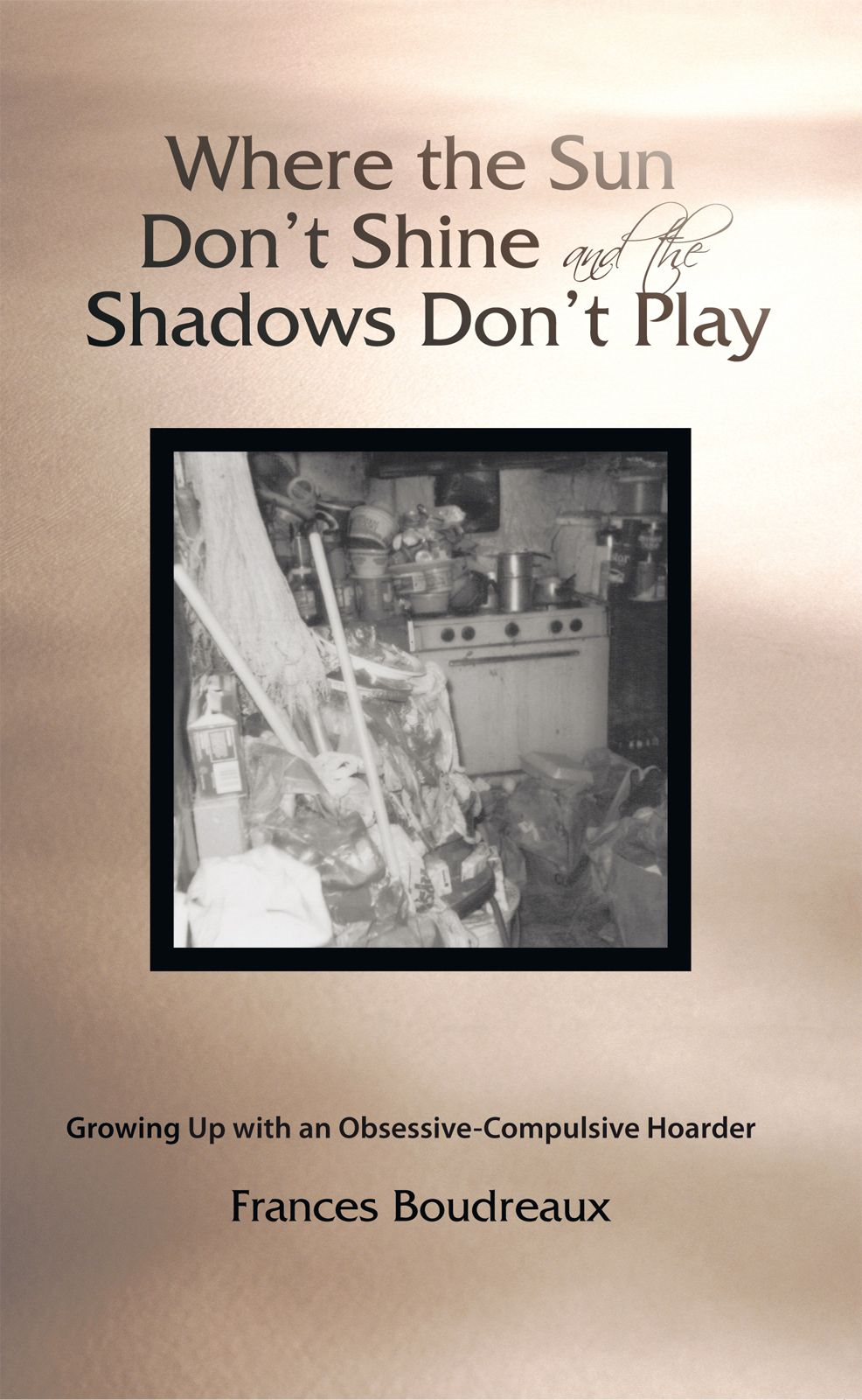 Where the Sun Don't Shine and the Shadows Don't Play - Author Solutions