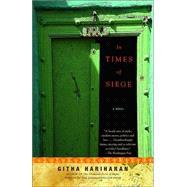 In Times of Siege : A Novel - HARIHARAN, GITHA