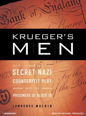 Krueger's Men: The Secret Nazi Counterfeit Plot and the Prisoners of Block 19 - Lawrence Malkin, Narrated by Michael Prichard