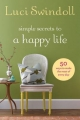 Simple Secrets to a Happy Life - Luci Swindoll