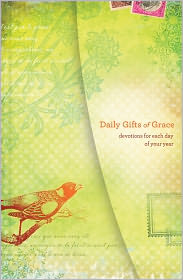 Daily Gifts of Grace: Devotions for Each Day of Your Year - Women of Faith