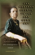 The Poetess Counts to 100 and Bows Out - Ana Enriqueta Terán, Marcel Smith