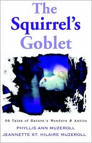 Squirrel's Goblet - Phyllis Ann Muzeroll, Jeannette St Hilaire Muzeroll