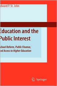 Education and the Public Interest: School Reform, Public Finance, and Access to Higher Education - Edward P. St. John