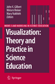 Visualization: Theory and Practice in Science Education - John Gilbert; Miriam Reiner; Mary Nakhleh