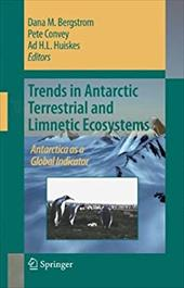 Trends in Antarctic Terrestrial and Limnetic Ecosystems: Antarctica as a Global Indicator - Bergstrom, Dana M. / Convey, Pete / Huiskes, Ad H. L.