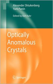 Optically Anomalous Crystals - Alexander Shtukenberg, Yurii Punin, Bart Kahr