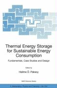 Thermal Energy Storage for Sustainable Energy Consumption: Fundamentals, Case Studies and Design (Nato Science Series II: (closed))