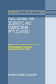 Data Mining for Scientific and Engineering Applications - Robert L. Grossman; Chandrika Kamath; P. Kegelmeyer; V. Kumar