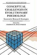 Conceptual Challenges in Evolutionary Psychology: Innovative Research Strategies (Studies in Cognitive Systems)