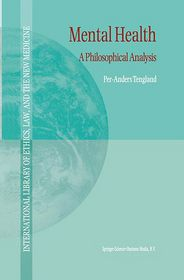 Mental Health: A Philosophical Analysis - P.-A. Tengland, P. -A Tengland