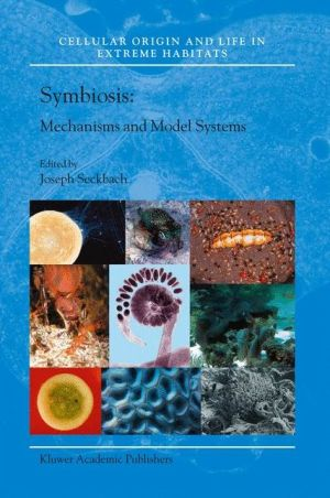 Symbiosis: Mechanisms and Model Systems - Joseph Seckbach (Editor), J. Seckbach (Editor)