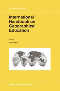 International Handbook on Geographical Education - Rod Gerber