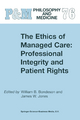 Ethics of Managed Care - W. B. Bondeson; James W. Jones