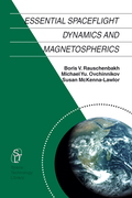 Ovchinnikov, M. Y.;McKenna-Lawlor, Susan M. P.;Rauschenbakh, V.: Essential Spaceflight Dynamics and Magnetospherics