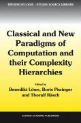 "Classical and New Paradigms of Computation and Their Complexity Hierarchies: Papers of the Conference ""Foundations of the Formal Sciences III"""