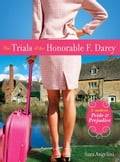 The Trials of the Honorable F. Darcy - Sara Angelini