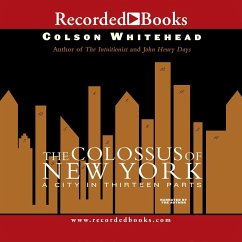 The Colossus of New York: A City in Thirteen Parts - Whitehead, Colson