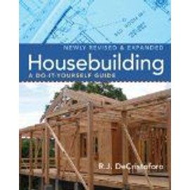 Housebuilding: A Do-It-Yourself Guide - R J Decristoforo