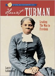 Harriet Tubman: Leading the Way to Freedom (Sterling Biographies Series)