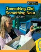 Something Old, Something New: Recycling