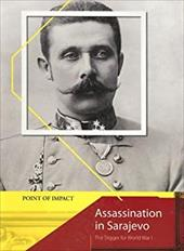 Assassination in Sarajevo: The Trigger for World War I - Ross, Stewart