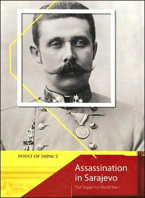 Assassination in Sarajevo: The Trigger for World War I - Stewart Ross
