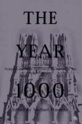 The Year 1000: Religious and Social Response to the Turning of the First Millennium