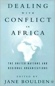Dealing With Conflict In Africa - Jane Boulden (Editor)