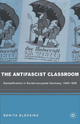 The Antifascist Classroom - Benita Blessing