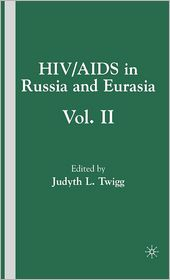 HIV/AIDS in Russia and Eurasia Vol. II