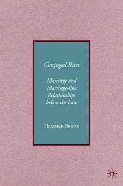 Conjugality: Marriage and Marriage-Like Relationships Before the Law - Brook, H.