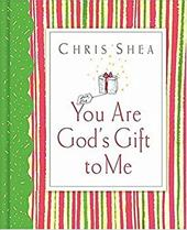You Are God's Gift to Me - Shea, Chris