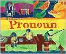 If You Were a Pronoun - Nancy Loewen, Sara Gray (Illustrator)