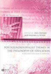 Postfoundationalist Themes in the Philosophy of Education: Festschrift for James D. Marshall - Smeyers, Paul / Peters, Michael