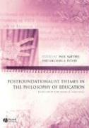 Postfoundationalist Themes in the Philosophy of Education: Festschrift for James D. Marshall