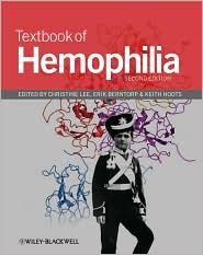 Textbook of Hemophilia - Christine A. Lee (Editor), W. Keith Hoots (Editor), Erik E. Berntorp (Editor)