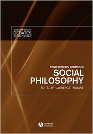 Contemporary Debates in Social Philosophy - Laurence Thomas (Editor), Contribution by Elizabeth S. Anderson
